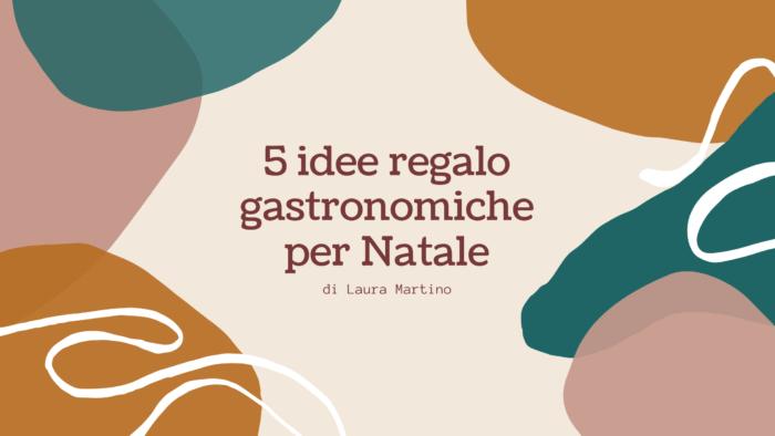 5 idee regalo gastronomiche per natale